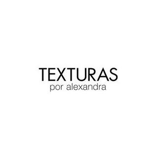 TEXTURAS POR ALEXANDRA