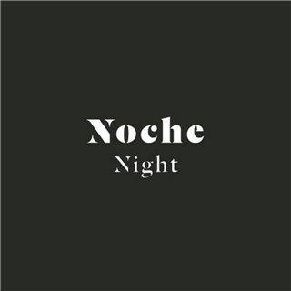 NOCHE - NIGHT