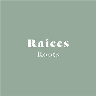 RAÍCES - ROOTS